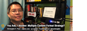 You Ask, I Answer: Multiple Content Format Strategy? [Video]